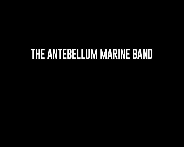 Antebellum Marine Band